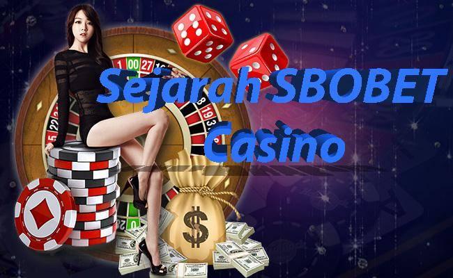 Sejarah Awal Mula Judi Casino Online Sbobet